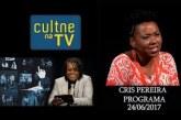 CULTNE NA TV – Programa Cris Pereira