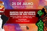 Mulheres negras e indígenas celebram o 25 de julho na capital paulista – SP, 25/07/2017