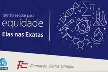 Fundo elas, Instituto Unibanco, Fundação Carlos Chagas e ONU mulheres lançamII edital elas nas exatas