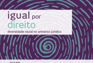 Igual por Direito – Diversidade racial no universo jurídico