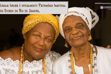 Língua Iorubá é oficialmente Patrimônio Imaterial do Estado do Rio de Janeiro.