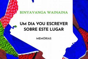 """Kapulana publica o livro de memórias """"Um dia vou escrever sobre este lugar"""", do escritor queniano Binyavanga Wainaina"""