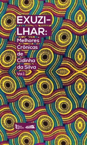 """Capa do livro ''Exuzilhar: melhores cronicas de Cidinha da Silva. Vol 1"""""""