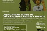 Aquilombar: bonde de adolescentes negras e negros