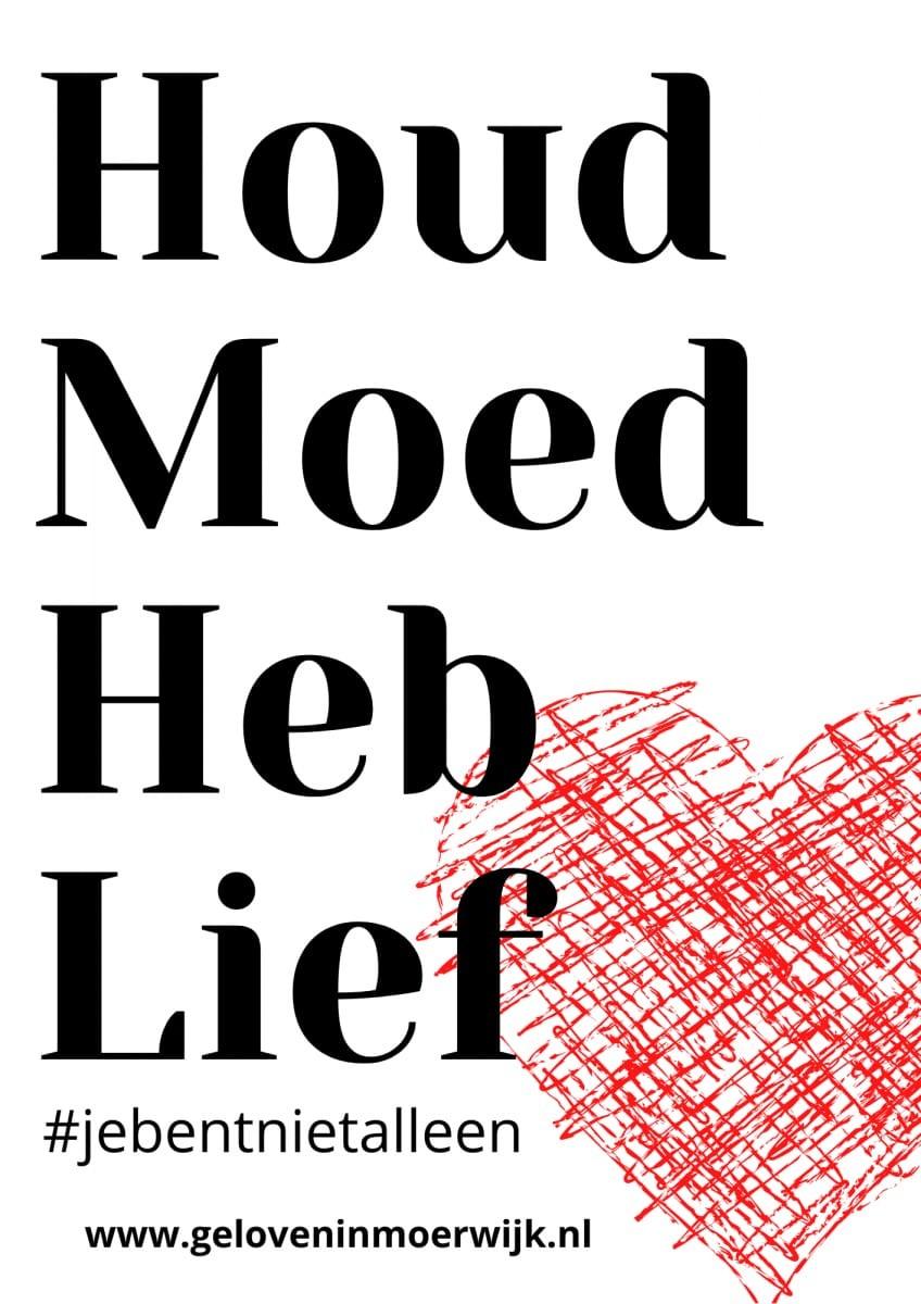 Houd-MOed-Heb-Lief-Moerwijk-Blijf-Geloven-in-Moerwijk-Alleen-Samen-komen-we-de-coronacrisis-door-Neo-de-Bono-Bettelies-Westerbeek