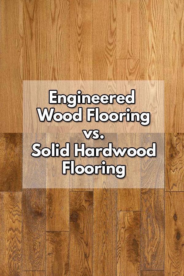 Engineered Wood Flooring vs Solid Hardwood Flooring ...