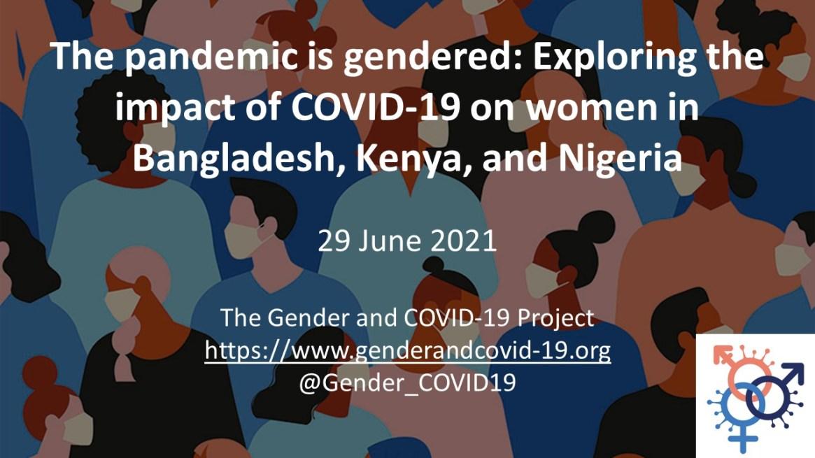 Exploring the impact of COVID-19 on women in Bangladesh, Kenya, and Nigeria