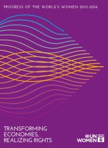 Thumbnail Of UNW_progress Report (Progress Of The World's Women 2015-2016 Transforming Economies, Realizing Rights)