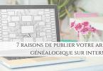 7 raisons de publier votre arbre généalogique sur internet