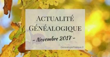 Actu genealogie novembre 2017