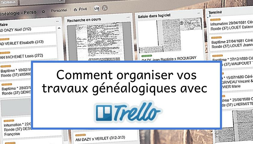 Organisez vos travaux de généalogie avec Trello - genealogiepratique.fr