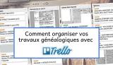 Organisez vos travaux genealogiques avec Trello