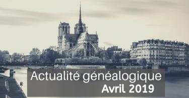 Actualité généalogique - Avril 2019