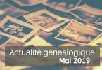Actualité généalogique - Mai 2019