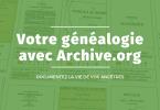 Votre généalogie avec Archive.org