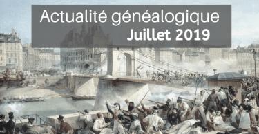 Actualité généalogique - Juillet 2019