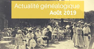 Actualité généalogique - Août 2019