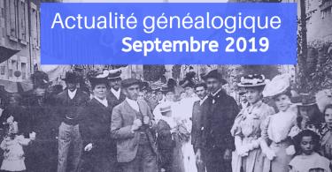 Actualité généalogique - Septembre 2019