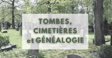 Généalogie, tombes et cimetières