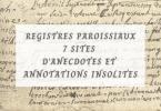 Registres paroissiaux 7 sites d'anecdotes et annotations insolites