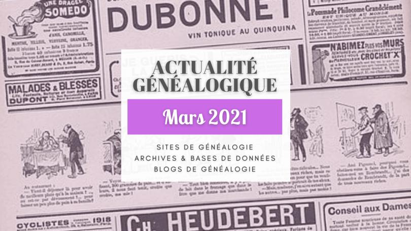 Actualité Généalogique Mars 2021