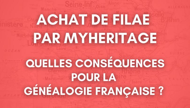 Achat de Filae par MyHeritage – Quelles conséquences pour la généalogie française ?