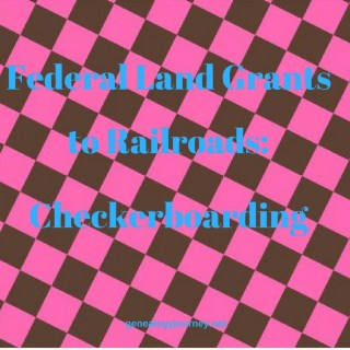 Federal Land Grants to Railroads: Checkerboarding