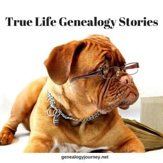 True Life Genealogy Stories