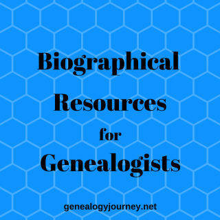 Biographical Resources for Genealogists
