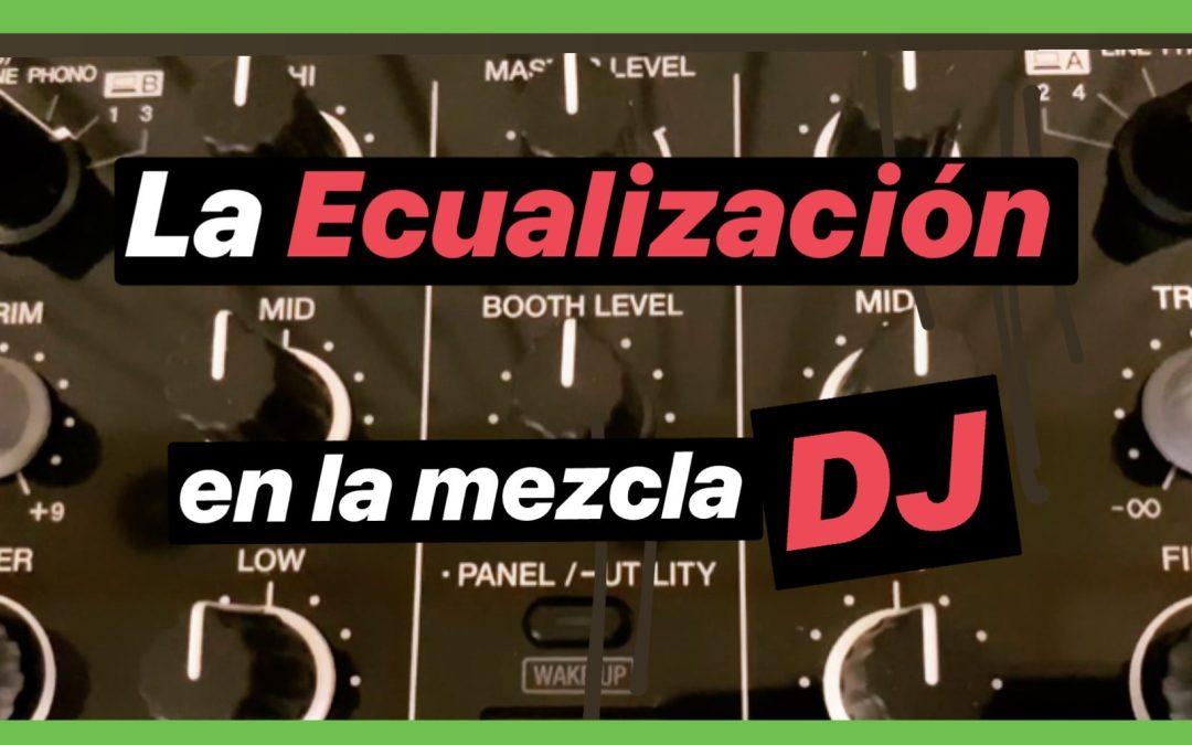 La Ecualización en la Mezcla DJ