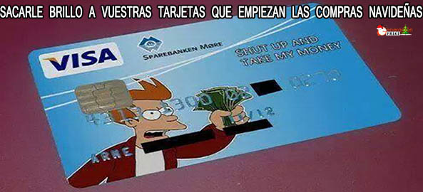 1143-10-12-15-visa-shut-up-and-take-my-money-navidad-humor