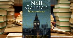 NEVERWHERE: un viaje al Londres de ninguna parte.