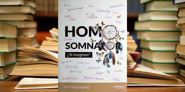 HOMO SOMNATOR: ¿te imaginas?: los sueños, no siempre sueños son.