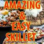 33 Easy Delicious Skillet Recipes