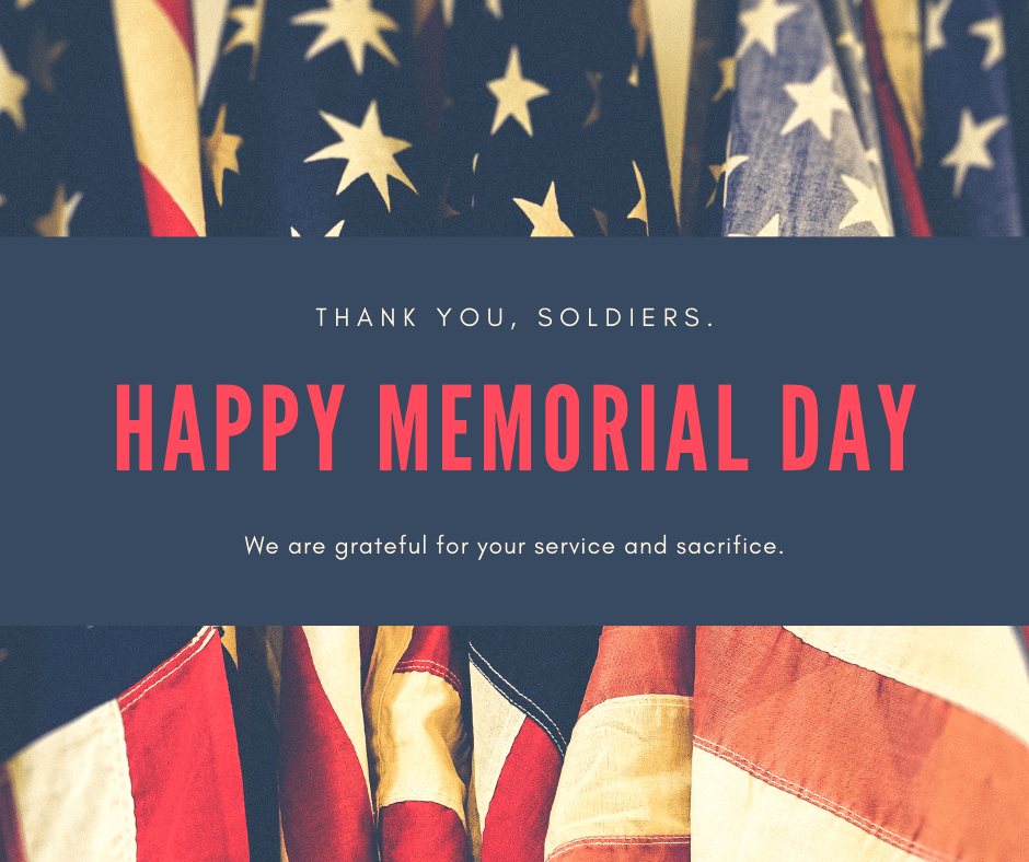 Thank You, Soliders. Happy Memorial Day