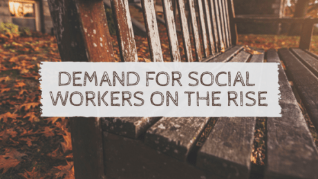 DEMAND FOR SOCIAL WORKERS ON THE RISE