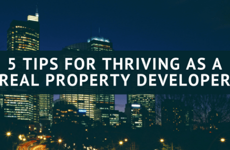 5 Tips for Thriving as a Property Developer