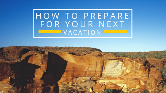 How to prepare for your next vacationå