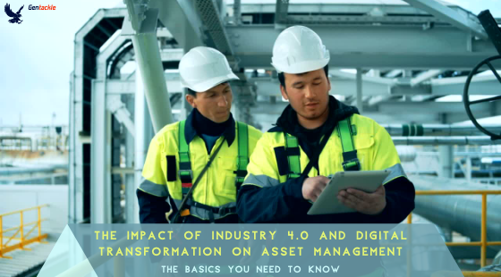 Impact of Industry 4.0 and Digital Transformation on Asset Management