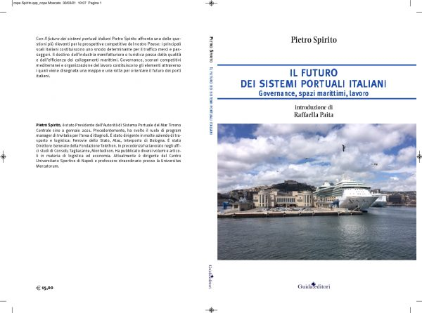 Il nuovo libro di Pietro Spirito sulla portualità italiana