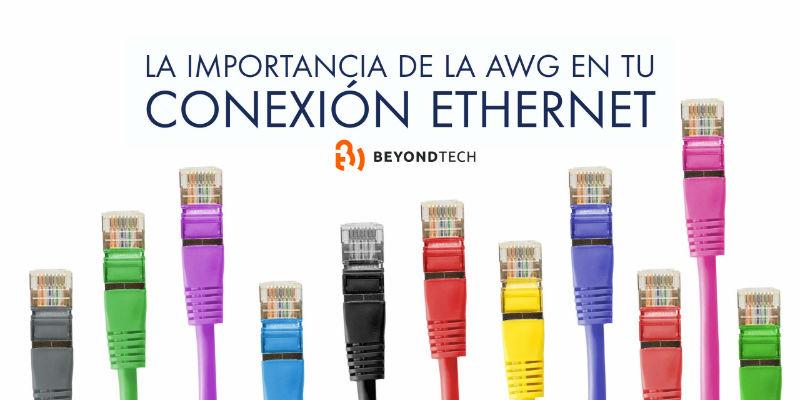La importancia del American Wire Gauge (AWG) en los cables Ethernet