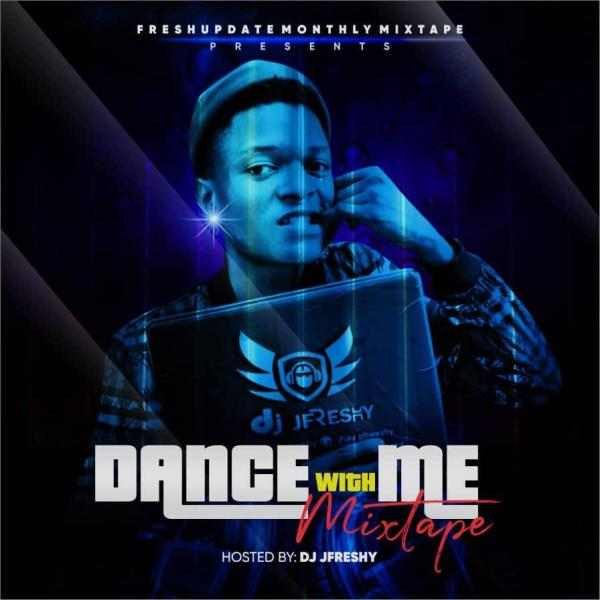 Dj Jfreshy - Dance With Me Mixtape