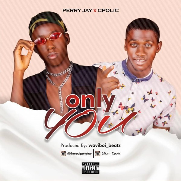 Perry Jay x Cpolic - Only You