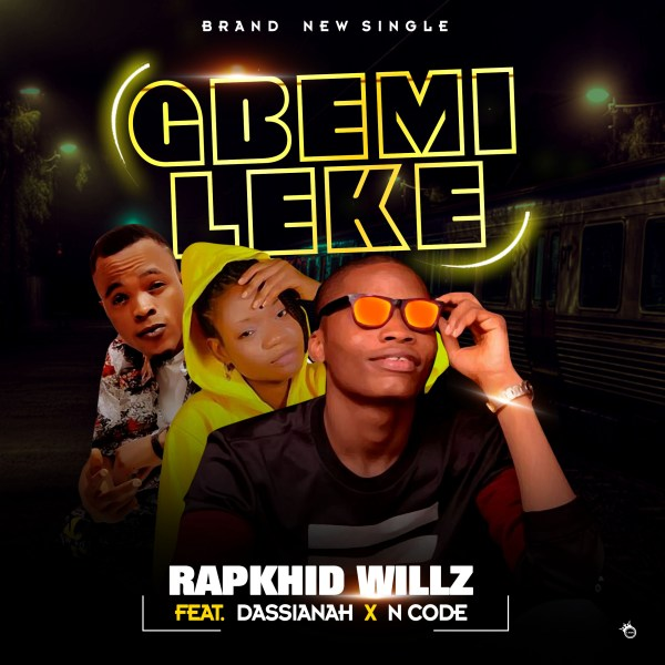 Rapkhid Willz Ft. Dassianah & Ncode - Gbemileke