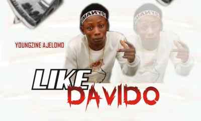 Youngzine Ajelomo - Like Davido