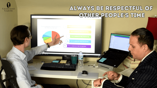 Always be respectful of other people's time