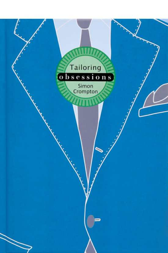 Tailoring obsessions - Simon Crompton
