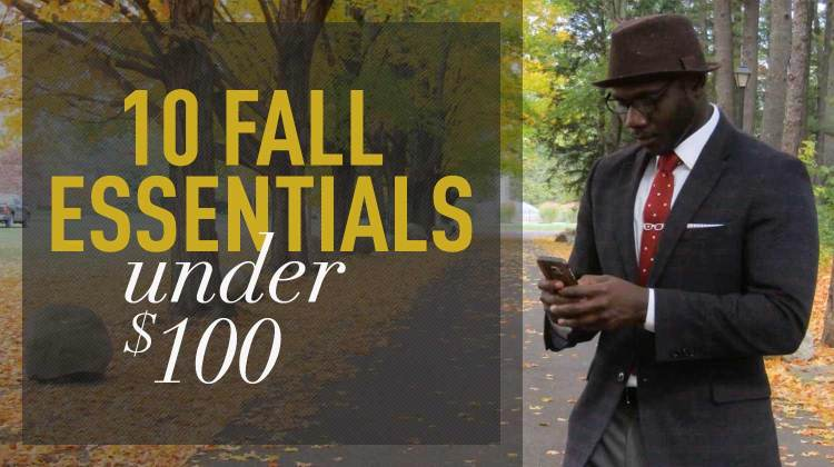 10 Fall Essentials Under $100 | Gentleman Within