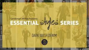 Essential Men's Styles Series | Dark Wash Denim | Gentleman Within