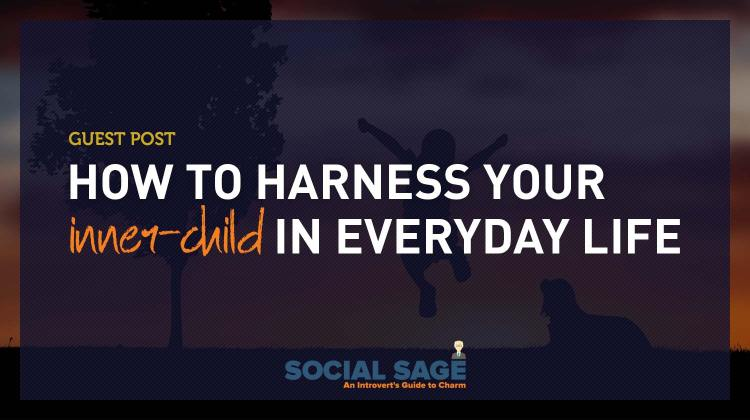 How To Harness Your Inner-Child In Everyday Life | Gentleman Within